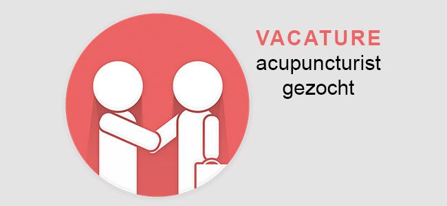 Vacature: acupuncturist gezocht!